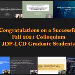 Congratulations on a Successful Fall 2021 Colloquium JDP-LCD Graduate Students